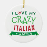I Love My Crazy Italian Family Reunion T-Shirt Ide Double-Sided Ceramic Round Christmas Ornament