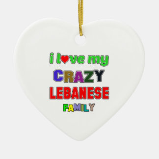 I love my crazy Lebanese Family Double-Sided Heart Ceramic Christmas Ornament