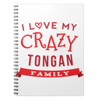 I Love My Crazy Tongan Family Reunion T-Shirt Idea Notebook
