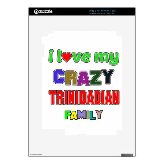 I love my crazy Trinidadian Family Decal For iPad 2