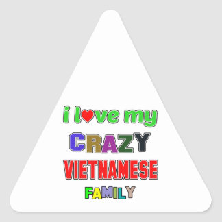 I love my crazy Vietnamese Family Triangle Sticker