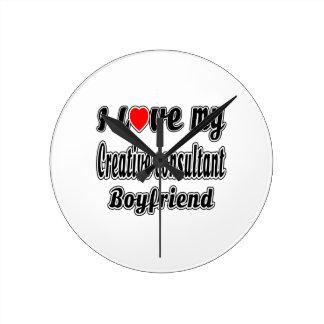 I Love My Creative consultant Boyfriend Round Wall Clock