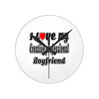 I Love My Creative professional Boyfriend Round Clock