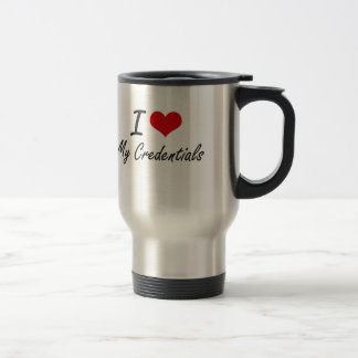 I love My Credentials 15 Oz Stainless Steel Travel Mug