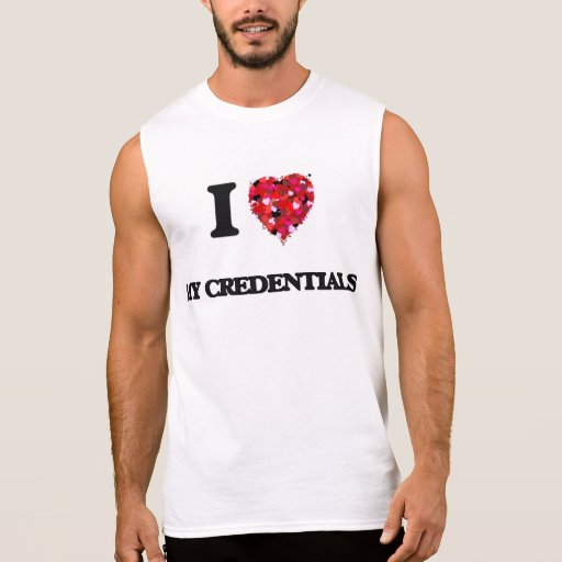 I love My Credentials Sleeveless Shirt Tank Tops, Tanktops Shirts