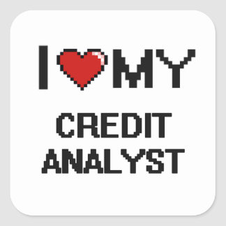 I love my Credit Analyst Square Sticker