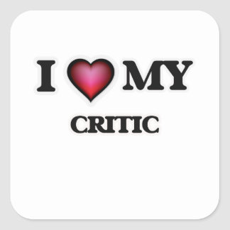 I love my Critic Square Sticker