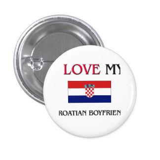 I Love My Croatian Boyfriend Button
