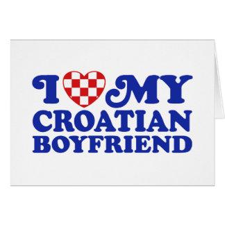 I Love My Croatian Boyfriend Greeting Card