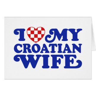 I love My Croatian Wife Greeting Card
