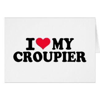 I love my Croupier Card