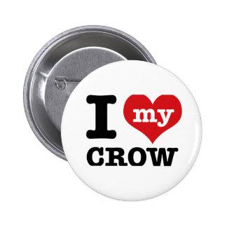 I Love my crow Pin