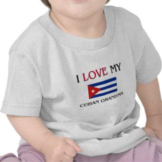 I Love My Cuban Grandma Tee Shirt
