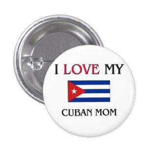 I Love My Cuban Mom Button