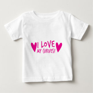 I love my CURVES Baby T-Shirt