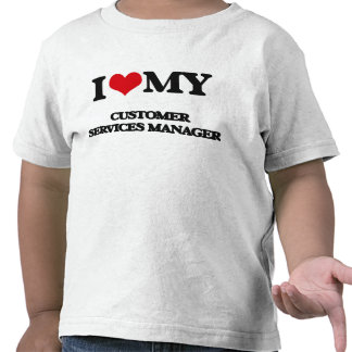 I love my Customer Services Manager Tshirt