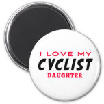I Love My Cyclist Daughter Magnets