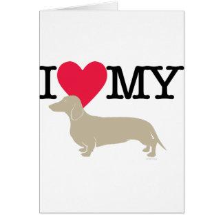 I Love My Dachshund ! Greeting Card