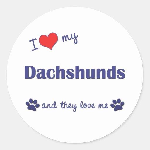 I Love My Dachshunds (Many Dogs) Classic Round Sticker