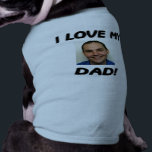 """I LOVE MY DAD! ADD YOUR OWN PHOTO! SHIRT<br><div class=""""desc"""">Add your own photo and watch your dog show everyone he meets just how much he loves his dad!</div>"""