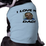 I LOVE MY DAD! ADD YOUR OWN PHOTO! SHIRT<br><div class='desc'>Add your own photo and watch your dog show everyone he meets just how much he loves his dad!</div>