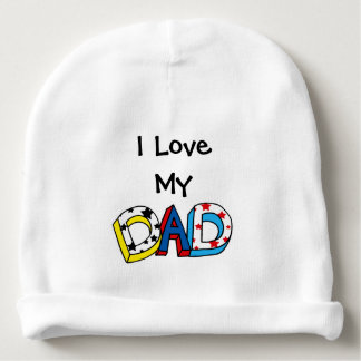 I love my DAD Baby Beanie