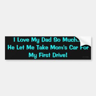 I Love My Dad... Car Bumper Sticker