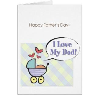I Love my Dad! Card