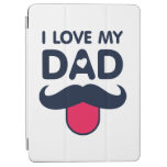 I love my dad cute mustache icon iPad air cover