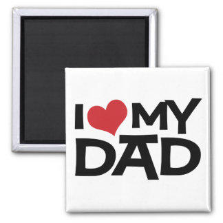 I Love My Dad Father's Day Magnet Fridge Magnets