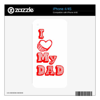 I love my Dad! iPhone 4 Skins