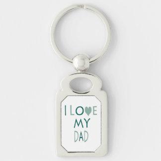 I Love My Dad Key-Chain Keychain