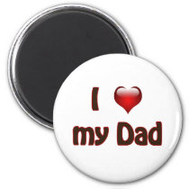 I love my Dad Magnet