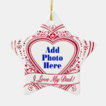 I Love My Dad! Photo Red Hearts Ornament