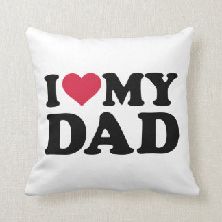 I love my dad pillow