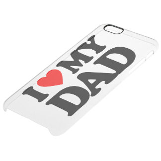 I LOVE MY DAD UNCOMMON CLEARLY™ DEFLECTOR iPhone 6 PLUS CASE