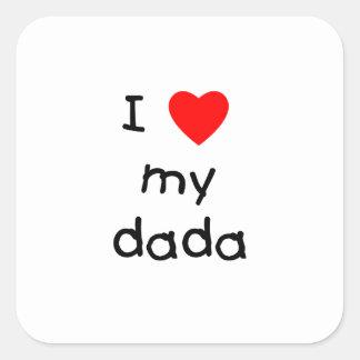 I Love My Dada Square Sticker