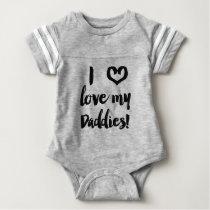 I Love My Daddies Baby Gay Dads Baby Bodysuit