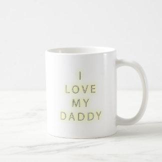 I Love My Daddy (Black) Coffee Mug