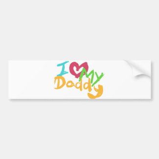 I love my Daddy Bumper Sticker