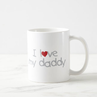 I Love My Daddy Coffee Mug