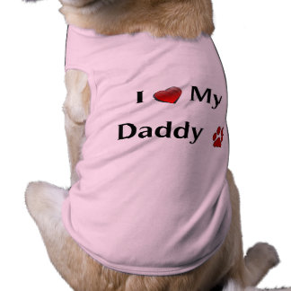 """I Love My Daddy"" Dog Cloth Shirt"