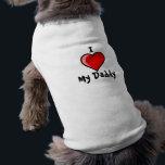 "I Love My Daddy Dog T -shirt Tee<br><div class=""desc"">I Love My Daddy Dog T-shirt</div>"