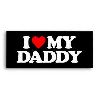 I LOVE MY DADDY ENVELOPES