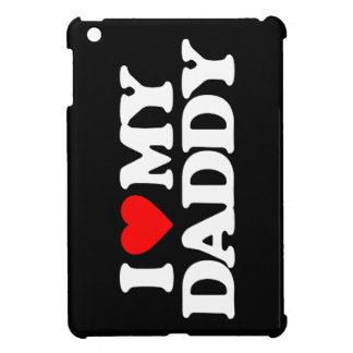 I LOVE MY DADDY CASE FOR THE iPad MINI