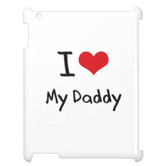 I Love My Daddy iPad Case