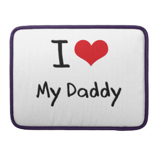 I Love My Daddy Sleeve For MacBooks