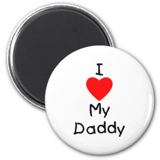 I Love My Daddy Magnet