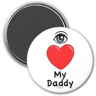 I Love My Daddy 3 Inch Round Magnet