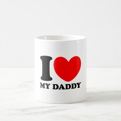 I Love My Daddy Coffee Mugs